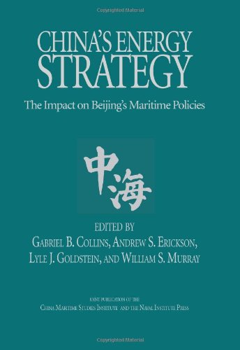 Chinas Energy Strategy  The Impact On Bejings Maritime Policies