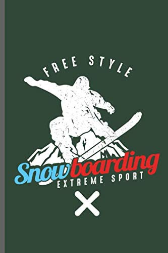 """Free style Snow Boarding Extreme Sport: Winter Sports Snowboarding,Skiing notebooks gift (6""""x9"""") Dot Grid notebook to write in"""