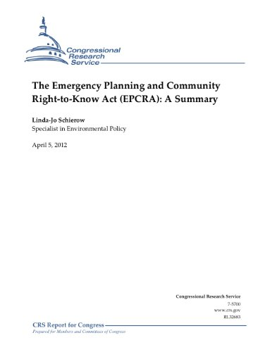 The Emergency Planning and Community Right-to-Know Act (EPCRA): A Summary (Emergency Planning And Community Right To Know Act)