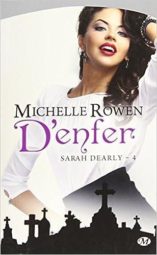 Téléchargement gratuit d'ebooks Sarah Dearly, Tome 4: D'enfer by Michelle Rowen 281120511X PDF