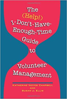 Book The (Help!) I-Don't-Have-Enough-Time Guide to Volunteer Management