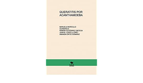 QUERATITIS POR ACANTHAMOEBA: Amazon.es: MANUELA GUARDIOLA MORCILLO ...