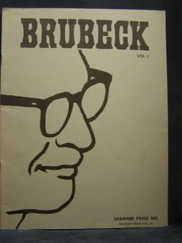 Brubeck Vol. I: Original Themes And Improvised Variation For Solo Piano Transcribed From The Columbia Records Album