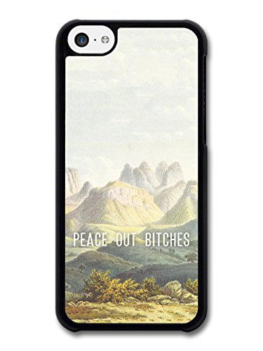 Peace Out Bitches Inspirational Quote Funny Cool Landscape Illustration case for iPhone 5C