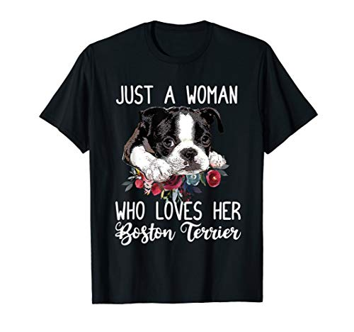 Just a Woman Who Loves Her Boston Terrier Cute Dog Mom T-Shirt