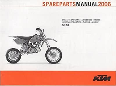 2006 ktm motorcycle 50 sx chassis + engine spare parts manual:  manufacturer: amazon com: books