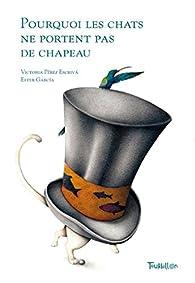 Pourquoi les chats ne portent pas de chapeau par Victoria Pérez Escrivá