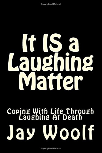 Download It IS a Laughing Matter: Coping with life through laughing at death pdf