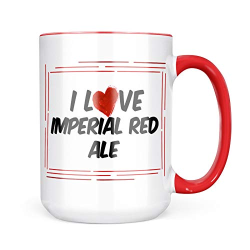 Neonblond Custom Coffee Mug I Love Imperial Red Ale Beer 15oz Personalized Name