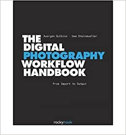 [( The Digital Photography Workflow Handbook: From Import to Output By Steinmueller, Uwe ( Author ) Nov - 2010)]