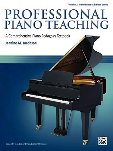 Professional Piano Teaching, Vol 2: A Comprehensive Piano Pedagogy Textbook from Alfred Music