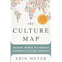 The Culture Map: Breaking Through the Invisible Boundaries of Global Business