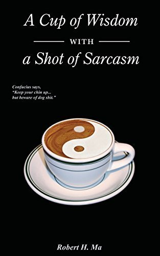 A Cup of Wisdom with a Shot of Sarcasm Paperback – May 12, 2014