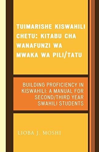 Tuimarishe Kiswahili Chetu / Building Proficiency in Kiswahili: Kitabu cha Wanafunzi wa Mwaka wa Pili/Tutu / A Manual fo