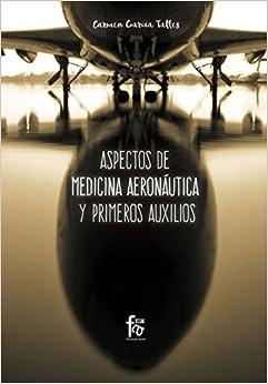 Book's Cover of ASPECTOS DE MEDICINA AERONÁUTICA Y PRIMEROS AUXILIOS (CIENCIAS SANITARIAS) (Español) Tapa blanda – 26 marzo 2018