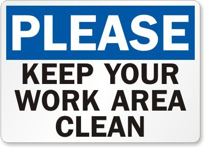 Please Keep Your Work Area Clean Sign 14quot