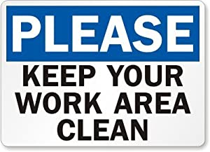 Amazon Com Please Keep Your Work Area Clean Sign 14 Quot X