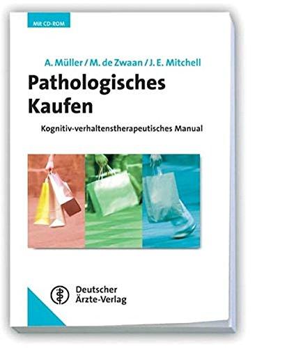 Pathologisches Kaufen: Kognitiv-verhaltenstherapeutisches Manual