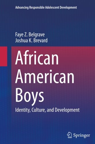 African American Boys: Identity, Culture, and Development (Advancing Responsible Adolescent Development)