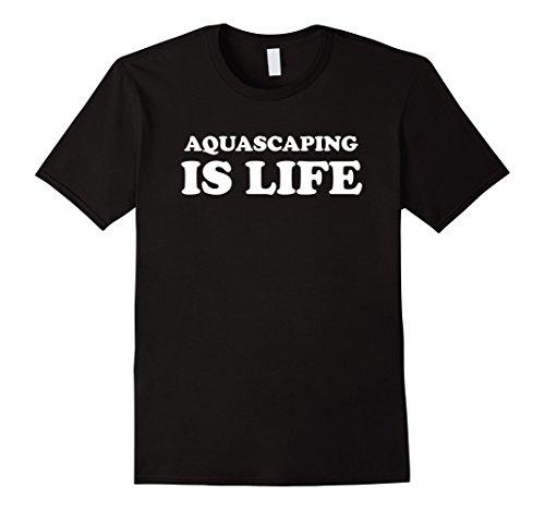 Aquascaping T-Shirt Funny Saying Gift Aquarium Aquatic Humor (Aquascaping Green)