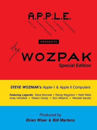 The WOZPAK Special Edition: Steve Wozniak's Apple-1 & Apple ][ Computers pdf