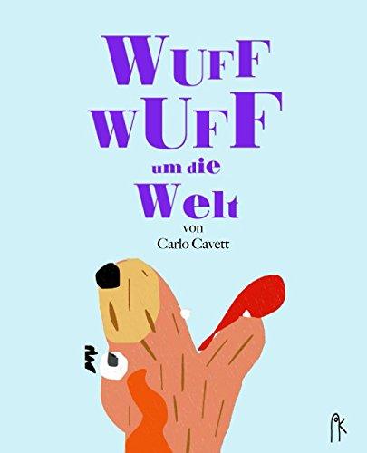 Wuff Wuff um die Welt: Finde heraus, wie Hunde rund um den Globus bellen! (German Edition)