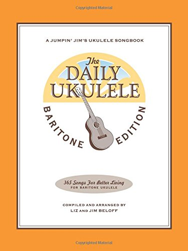 - The Daily Ukulele - Baritone Edition (Jumpin' Jim's Ukulele Songbook)