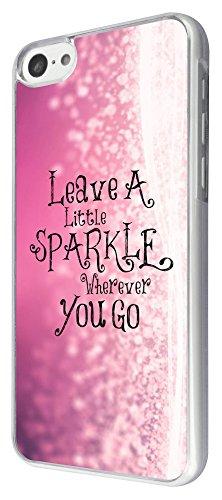 510 - Sparkle Leave A Little Sparkle Wherever You Go Design iphone 5C Coque Fashion Trend Case Coque Protection Cover plastique et métal