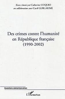 Des crimes contre l'humanité en République française (1990-2002) (Questions contemporaines) (French Edition) by [Coquio, Catherine, Guillaume, Carol]