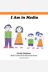 I Am in Media (The Seven Mountain Series) Paperback