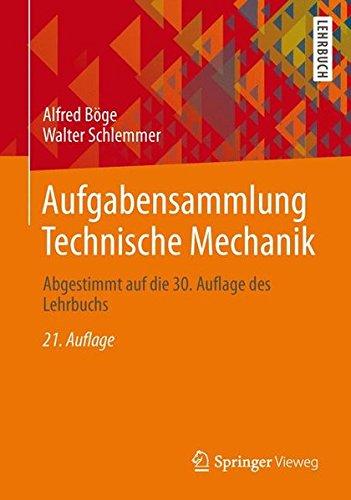 Aufgabensammlung Technische Mechanik: Abgestimmt auf die 30. Auflage des Lehrbuchs