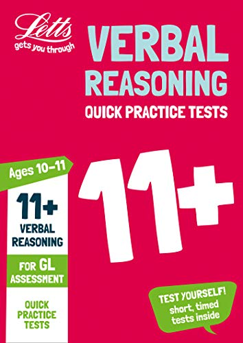 11+ Verbal Reasoning Quick Practice Tests Age 10-11 for the GL Assessment tests (Letts 11+ Success) (Best 11 Plus Practice Papers)