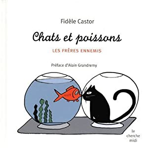 Chats et poissons (French Edition) Fidele Castor