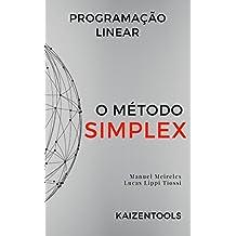 Programação Linear - o método Simplex (Portuguese Edition)