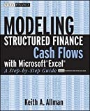img - for Modeling Structured Finance Cash Flows with Microsoft Excel : A Step-By-Step Guide (Paperback)--by Keith A. Allman [2007 Edition] book / textbook / text book