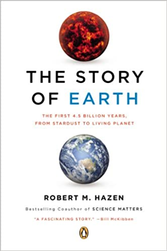The story of earth the first 45 billion years from stardust to the story of earth the first 45 billion years from stardust to living planet robert m hazen amazon fandeluxe Image collections