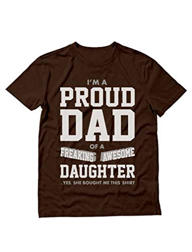 Proud Dad of A Freaking Awesome Daughter Funny Gift for Dads Men's T-Shirt Large Brown