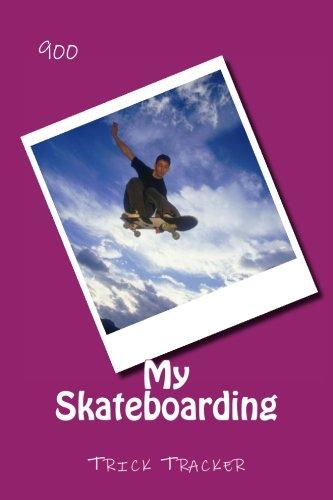My Skateboarding: Trick Tracker 900 (Cover Colors 900) (Volume 4) ebook