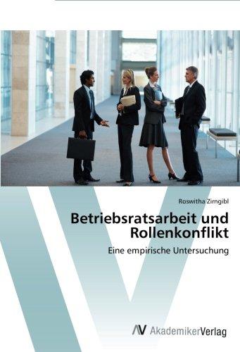 Download Betriebsratsarbeit und Rollenkonflikt: Eine empirische Untersuchung (German Edition) pdf epub