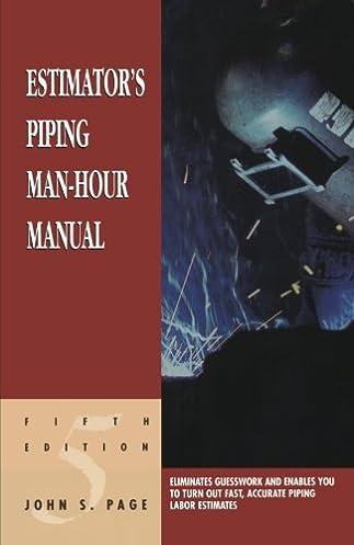 estimator s piping man hour manual fifth edition estimator s man rh amazon com Man Hour Display Man Hours vs Work Hours