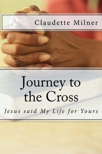Journey to the Cross: Jesus thought My Life for Yours