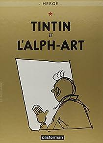 Les Aventures de Tintin, tome 24 : Tintin et l'Alph-art par Hergé