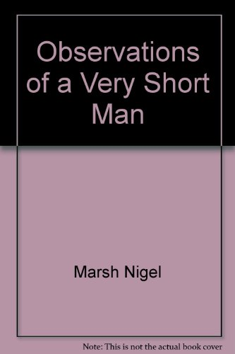 1741752272 - Marsh Nigel: Observations of a Very Short Man - An Amateur's Guide to Life - Book