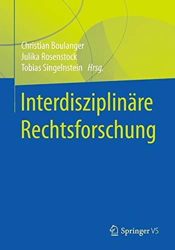 Interdisziplinäre Rechtsforschung: Eine Einführung in die geistes- und sozialwissenschaftliche Befassung mit dem Recht und seiner Praxis