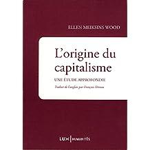 L'origine du capitalisme: Une étude approfondie (French Edition)