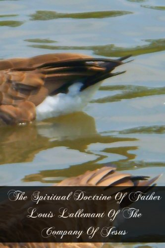 Read Online The Spiritual Doctrine Of Father Louis Lallemant Of The Company Of Jesus pdf epub
