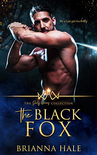 The Black Fox (The Dirty Heroes Collection Book 1) by [Hale, Brianna]