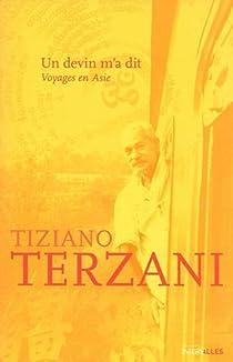 Un devin m'a dit : Voyages en Asie par Terzani