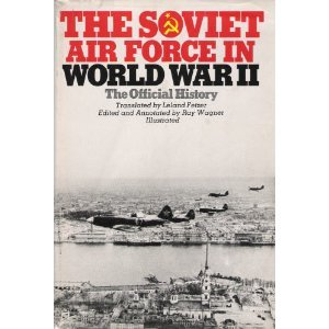 The Soviet Air Force in World War II: The Official History ()