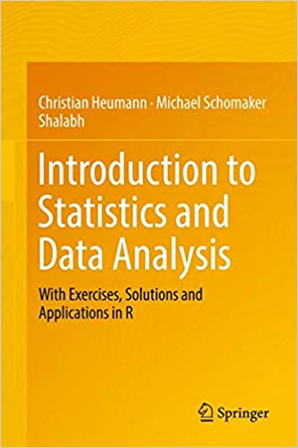Introduction to Statistics and Data Analysis: With Exercises